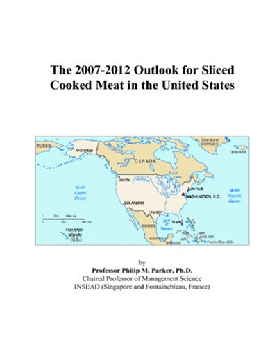 The 2007-2012 Outlook for Sliced Cooked Meat in the United States