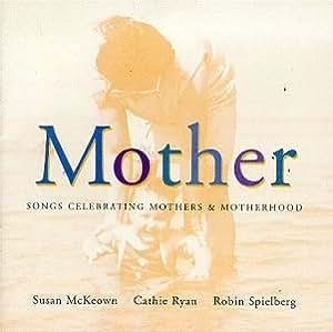 Mother: Songs Celebrating Mothers & Motherhood