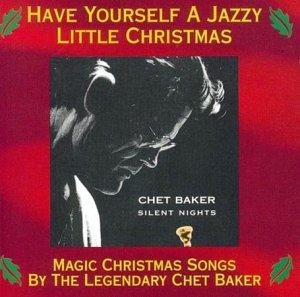 Chet Baker - Silent Nights: A Christmas Jazz Album - Zortam Music