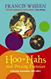 Hoo-hahs and Passing Frenzies (1843540266) by Wheen, Francis