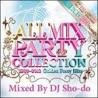 All Mix Party Collection (1980~2012 Golden Party Hits) /DJ Sho-do