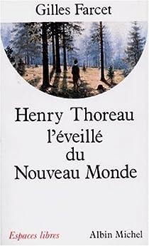 Henry Thoreau, l'éveillé du Nouveau Monde par Farcet