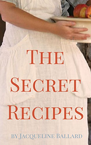 The Secret Recipes: Classic Southern Cooking by Jacqueline Ballard