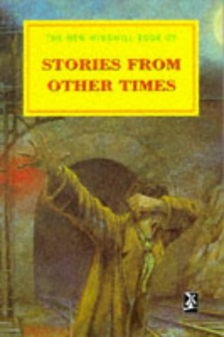 The New Windmill Book of Stories from Other Times (New Windmills Collections)
