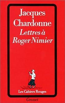 Lettres à Roger Nimier par Chardonne