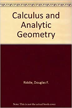 Calculus and Analytic Geometry: Douglas F. Riddle: 9780534006266: Amazon.com: Books