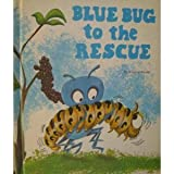 img - for Blue Bug to the Rescue (Blue Bug Books) book / textbook / text book