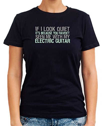 You Haven'T Seen Me With My Electric Guitar Women T-Shirt