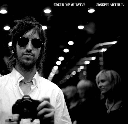 Joseph Arthur - Could We Survive - Zortam Music