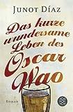 Das kurze wundersame Leben des Oscar Wao: Roman