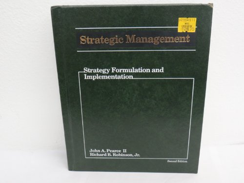 Strategic Management: Strategy Formulation and Implementation (The Irwin series in management and the behavioral science