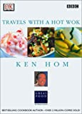 Ken Hom: Travels with a Hot Wok