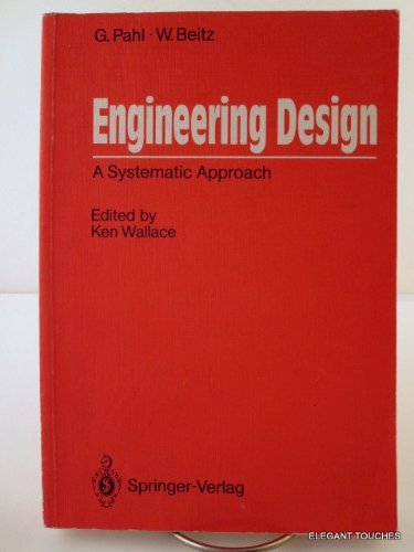 Engineering Design: A Systematic Approach, by G. Pahl, W. Beitz