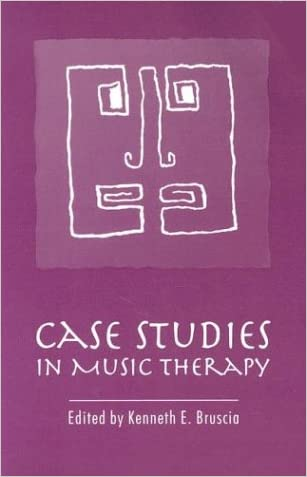 Case Studies in Music Therapy written by Kenneth E. Bruscia