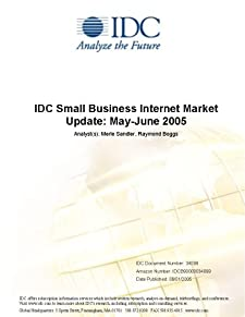 IDC Small Business Internet Market Update: May-June 2005 Merle Sandler and Raymond Boggs