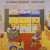 Dondestan: Revisited by Robert Wyatt