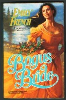 Bogus Bride (Harlequin Historicals, No 361), Emily French