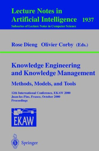 Knowledge Engineering And Knowledge Management. Methods, Models, And Tools: 12Th International Conference, Ekaw 2000, Juan-Les-Pins, France, October ... / Lecture Notes In Artificial Intelligence)