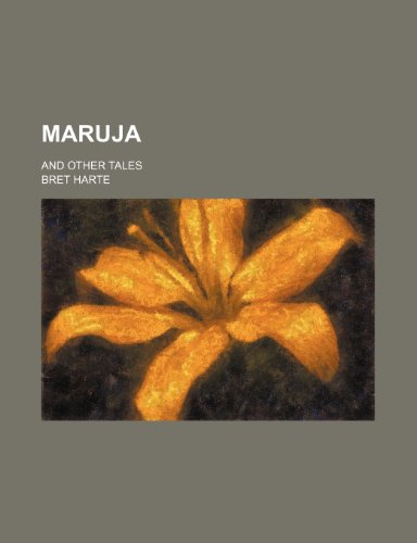 Maruja (Volume 5); And Other Tales