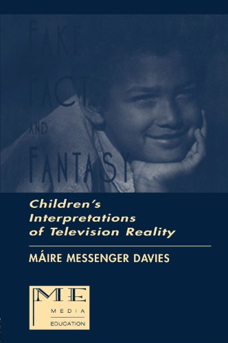 Fake, Fact, and Fantasy: Children's Interpretations of Television Reality (Routledge Communication Series)