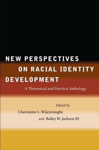 New Perspectives on Racial Identity Development: A...