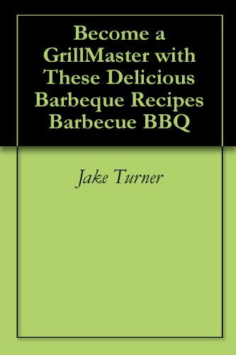Become a GrillMaster with These Delicious Barbeque Recipes Barbecue BBQ
