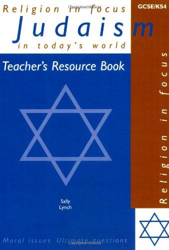 Judaism in Today's World: Teacher's Resource (Religion in Focus)