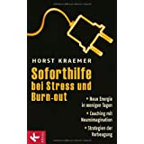 "Soforthilfe bei Stress und Burn-out: Neue Energie in wenigen Tagen - Coaching mit Neuroimagination - Strategien der Vorbeugungvon ""Horst Kraemer"""