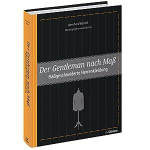 Der Gentleman nach Maß: Maßgeschneiderte Herrenkleidung