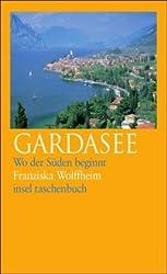 Gardasee: Wo der Süden beginnt (insel taschenbuch)