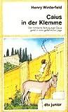 Henry Winterfeld: Caius in der Klemme (3423700017) by Henry Winterfeld