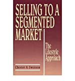 img - for [(Selling to a Segmented Market: The Lifestyle Approach )] [Author: Chester A. Swenson] [Sep-1990] book / textbook / text book