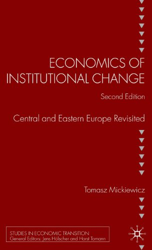 Economics of Institutional Change: Central and Eastern Europe Revisited (Studies in Economic Transition)
