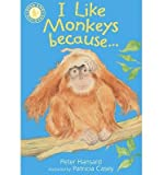 img - for [(I Like Monkeys Because... )] [Author: Peter Hansard] [Aug-2010] book / textbook / text book