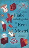 img - for Fiabe mitologiche di eroi e di mostri book / textbook / text book