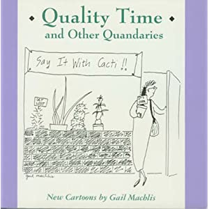 Quality Time and Other Quandaries: New Cartoons MacHlis