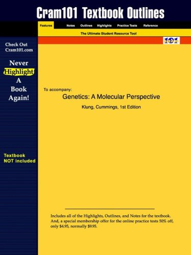 Studyguide for Genetics: A Molecular Perspective by Klung, ISBN 9780130085306 (Cram101 Textbook Outlines)