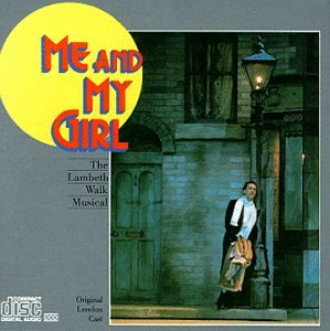 Me And My Girl: The Lambeth Walk Musical (1985 London Revival Cast)