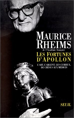 Les Fortunes d'Apollon. L'art, l'argent, les curieux, de Crésus aux Médicis