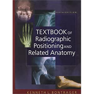 bontrager kenneth l. textbook of radiographic positioning and related anatomy.