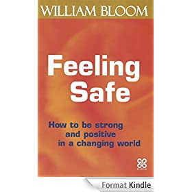 Feeling Safe: How to be strong and positive in a changing world (A core energy management book) (English Edition)