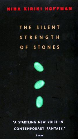 The Silent Strength of Stones (A Chapel Hollow Novel), Nina Kiriki Hoffman