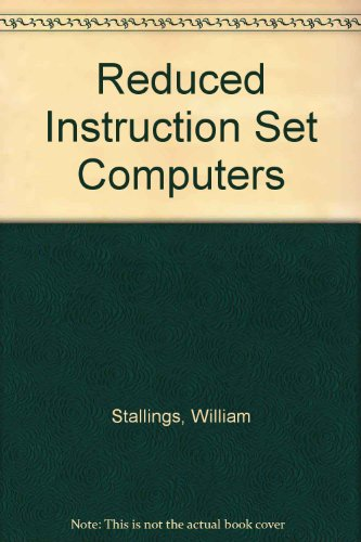 Reduced Instruction Set Computers (IEEE Computer Society Press Tutorial)