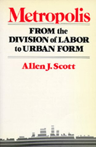 Metropolis: From the Division of Labor to Urban Form
