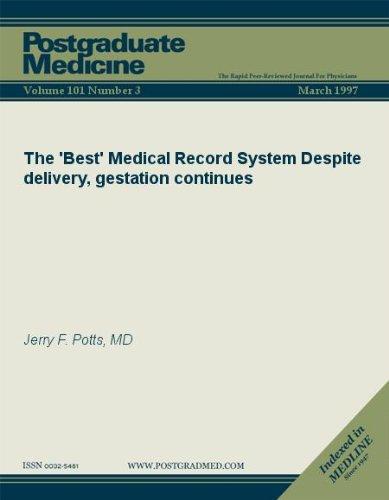 The 'Best' Medical Record System: Despite delivery, gestation continues (Postgraduate Medicine)