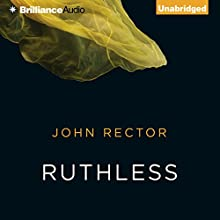 Ruthless (       UNABRIDGED) by John Rector Narrated by Scott Merriman