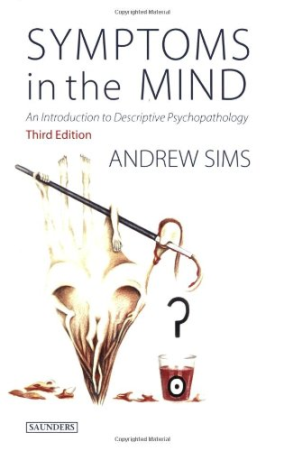 Symptoms in the Mind: An Introduction to Descriptive Psychopathology, 3e PDF