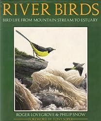 River Birds: Bird Life from Mountain Stream to Estuary