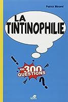Tintinophilie en 300 questions (La)