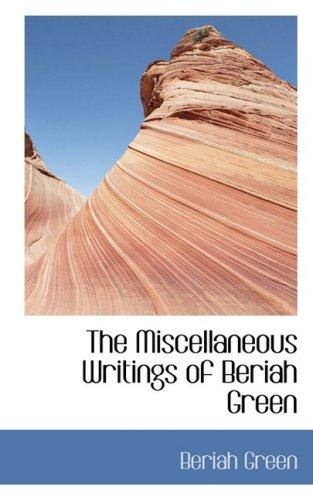 The Miscellaneous Writings of Beriah Green